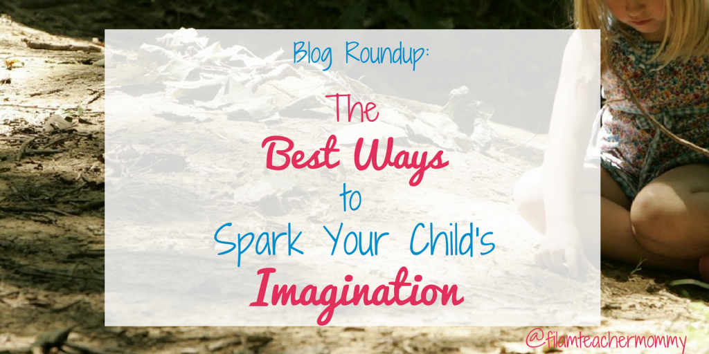 Blog roundup: The Best Ways to spark your child's imagination
