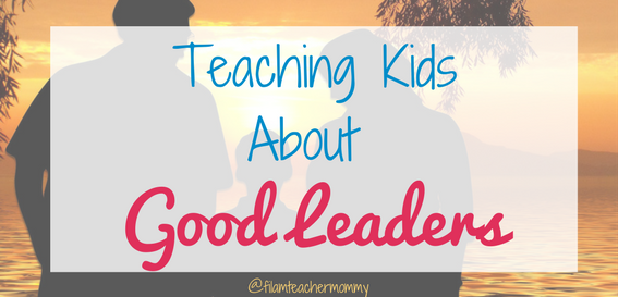 teaching kids about good leaders