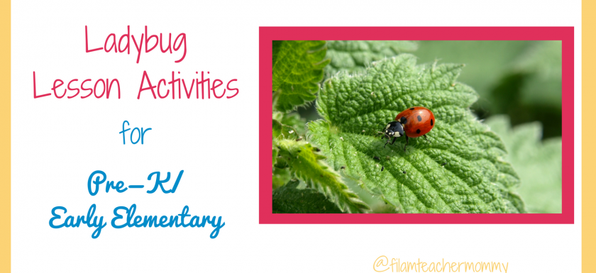 ladybug lesson activities for pre-k to elementary
