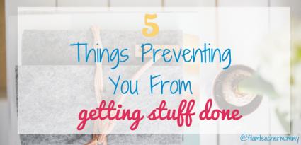 preventing things from getting stuff done